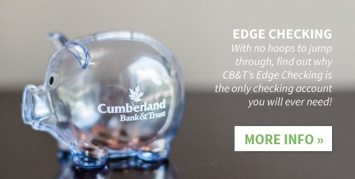 Cumberland Bank and Trust - Edge Checking: with no hoops to jump through, find out why CB&T's Edge Checking is the only checking account you will ever need!